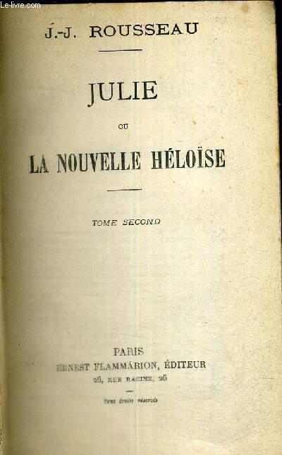 JULIE OU LA NOUVELLE HELOISE - TOME SECOND