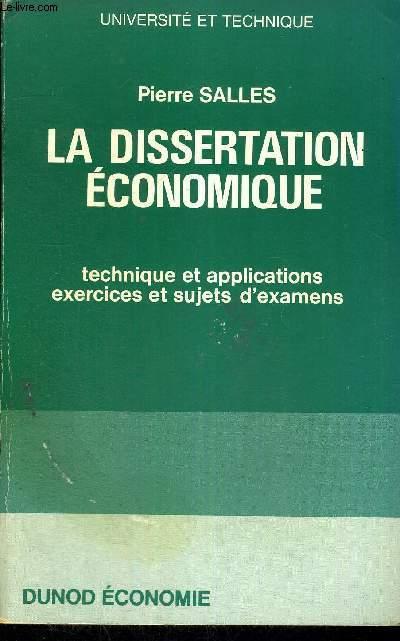 LA DISSERTATION ECONOMIQUE - TECHNIQUES ET APPLICATIONS EXERCICES ET SUJETS D'EXAMENS