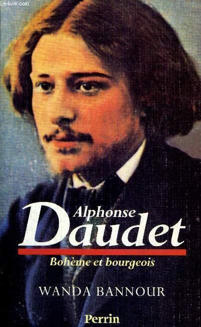 ALPHONSE DAUDET - BOHEME ET BOURGEOIS