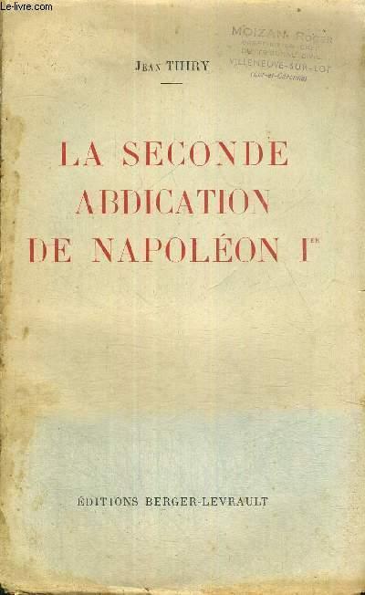 LA SECONDE ABDICATION DE NAPOLEON 1ER