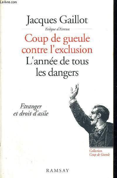 COUP DE GUEULE CONTRE L'EXCLUSION - L'ANNEE DE TOUS LES DANGERS - ETRANGER ET DROIT D'ASILE
