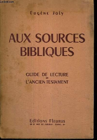 AUX SOURCES BIBLIQUES - GUIDE DE LECTURE DE L'ANCIEN TESTAMENT