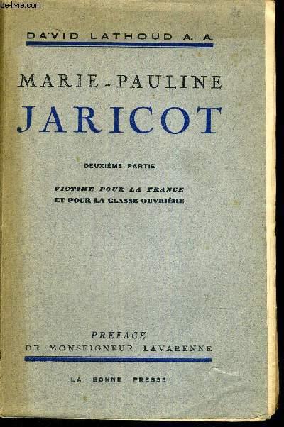 MARIE PAULINE JARICOT - DEUXIEME PARTIE - VICTIME POUR LA FRANCE ET POUR LA CLASSE OUVRIERE
