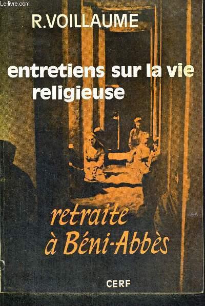 ENTRETIENS SUR LA VIE RELIGIEUSE - RETRAITE A BENI ABBES