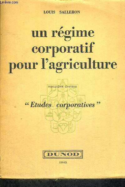 UN REGIME CORPORATIF POUR L'AGRICULTURE - ETUDES CORPORATIVES