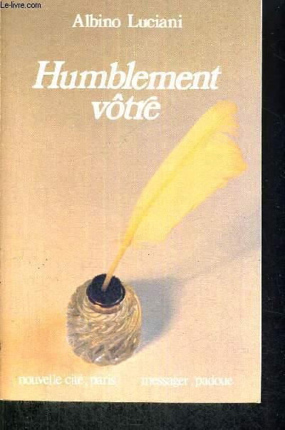 HUMBLEMENT VOTRE - MESSAGER, PADOUE