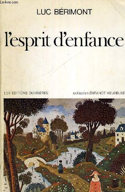 L'ESPRIT D'ENFANCE - COLLECTION ENFANCE HEUREUSE + UN ENVOI ?
