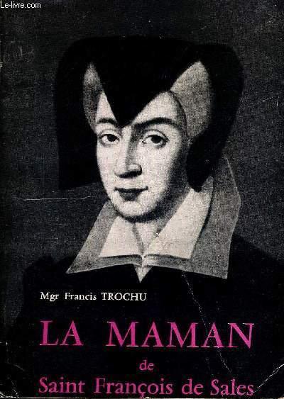 LA MAMAN DE SAINT FRANCOIS DE SALES - SECONDE EDITION
