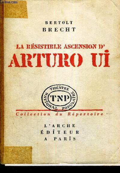 LA RESISTIBLE ASCENSION D'ARTURO UI - PARABOLE DRAMATIQUE - COLLECTION DU REPERTOIRE