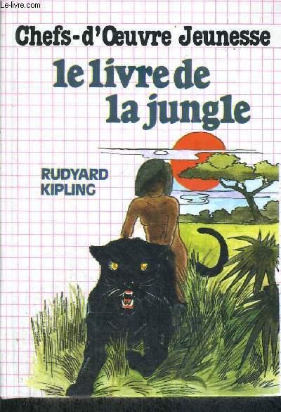 LE LIVRE DE LA JUNGLE - CHEF D'OEUVRE JEUNESSE