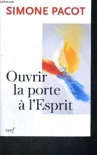 OUVRIR LA PORTE A L'ESPRIT - EPIPHANIE