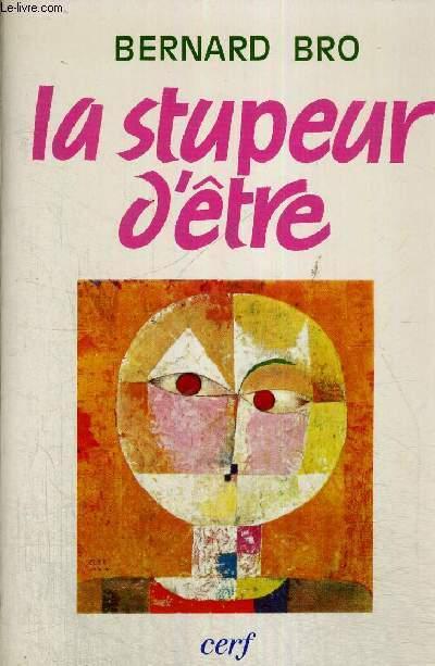 LA STUPEUR D'ETRE