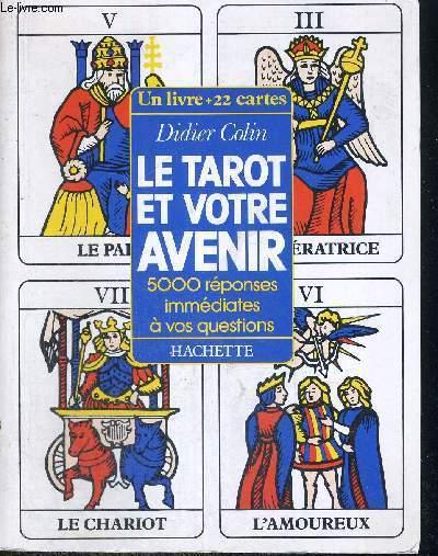 LE TAROT ET VOTRE AVENIR - 5000 REPONSES IMMEDIATES A VOS QUESTIONS - ABSENCE DES CARTES