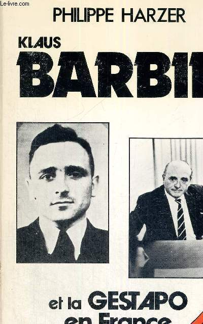 KLAUS BARBIE - ET LA GESTAPO EN FRANCE