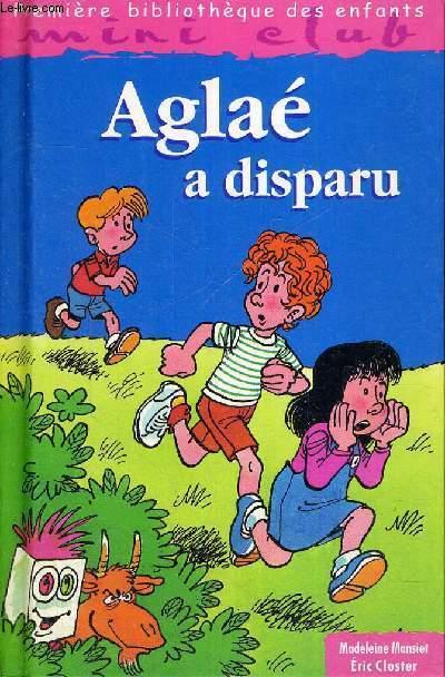 AGLAE A DISPARU - PREMIERE BIBLIOTHEQUE DES ENFANTS
