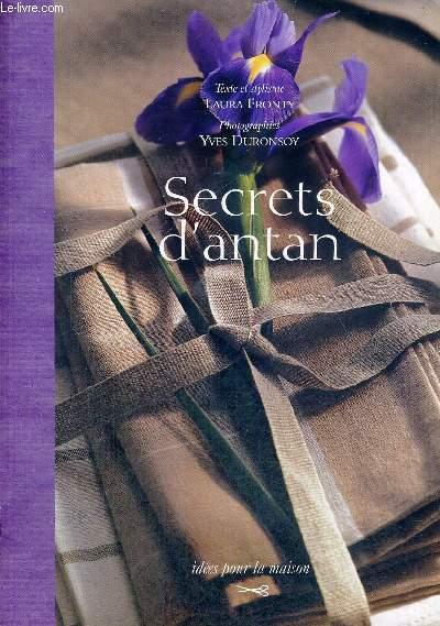 SECRETS D'ANTAN - IDEES POUR LA MAISON