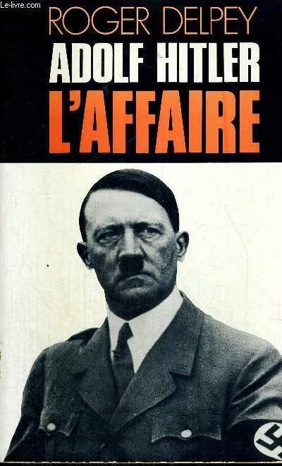 ADOLF HITLER L'AFFAIRE