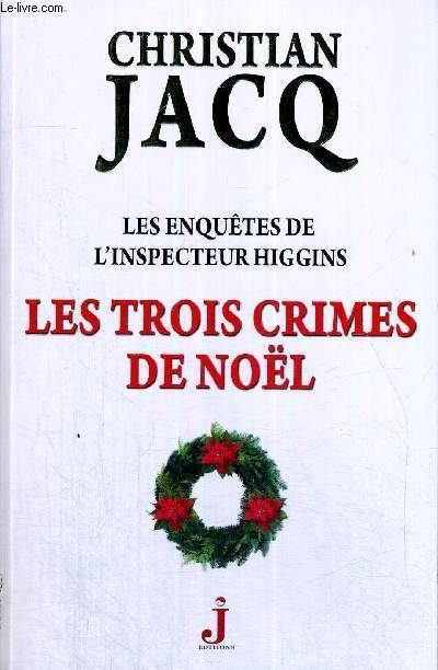 LES TROIS CRIMES DE NOEL - LES ENQUETES DE L'INSPECTEUR HIGGINS