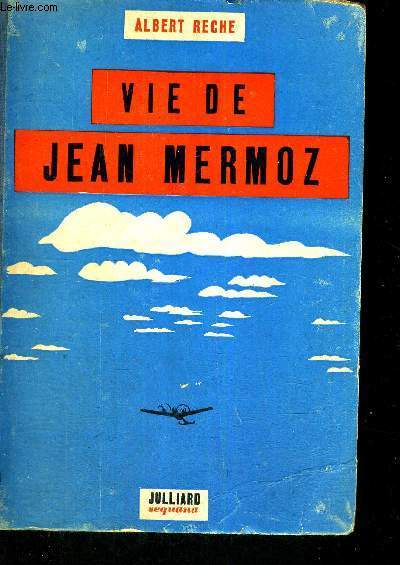 VIE DE JEAN MERMOZ