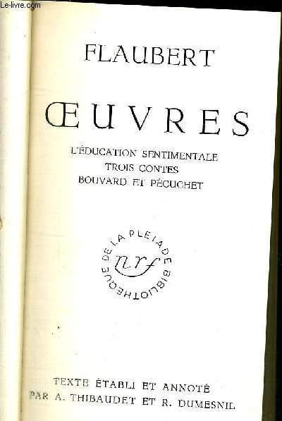 OEUVRES - L'EDUCATION SENTIMENTALE - TROIS CONTES - BOUVARD ET PECUCHET