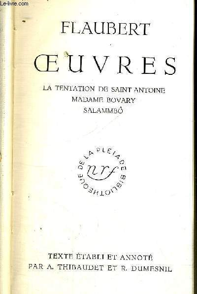 OEUVRES - LA TENTATION DE SAINT ANTOINE - MADAME BOVARY - SALAMMBO