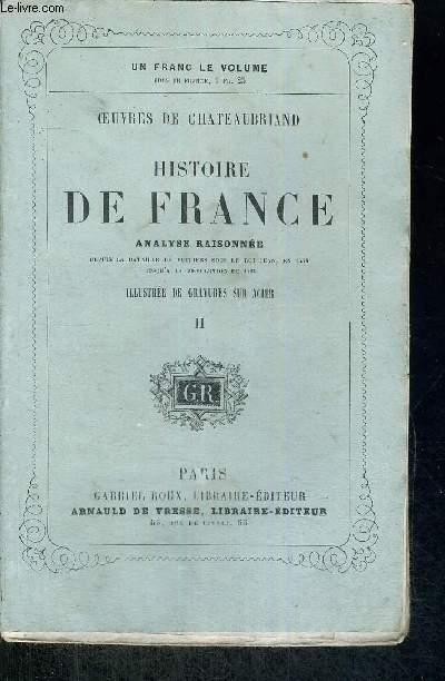 HISTOIRE DE FRANCE - ANALYSE RAISONNEE - DEPUIS LA BATAILLE DE POITIERS SOUS LE ROI JEAN, EN 1356 JUSQU'A LA REVOLUTION DE 1789 - TOME 2