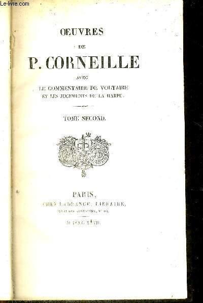 OEUVRES DE P.CORNEILLE - AVEC LE COMMENTAIRE DE VOLTAIRE ET LES JUGEMENTS DE LA HARPE - 5 VOLUMES - TOMES 2 - 3 - 4 - 6 ET 9