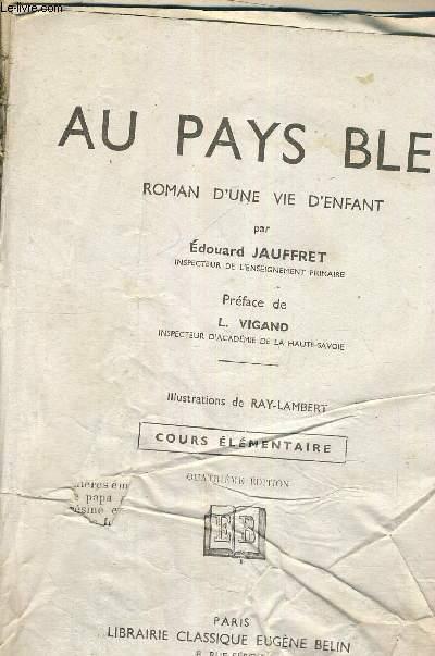 AU PAYS BLEU - ROMAN D'UNE VIE D'ENFANT - COURS ELEMENTAIRE - 4EME EDITION