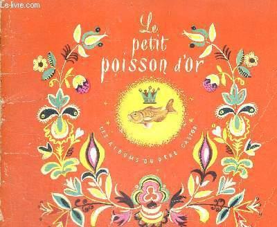LE PETIT POISSON D'OR - VIEUX CONTE POPULAIRE RUSSE - COLLECTION LES ALBUMS DU PERE CASTOR