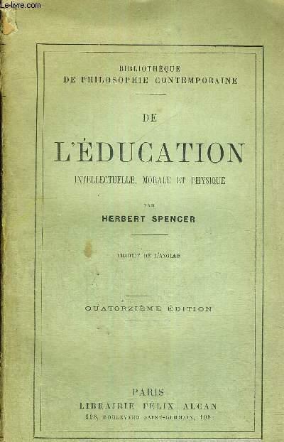 DE L'EDUCATION INTELLECTUELLE, MORALE ET PHYSIQUE -14E EDITION - BIBLIOTHEQUE DE PHILOSOPHIE CONTEMPORAINE