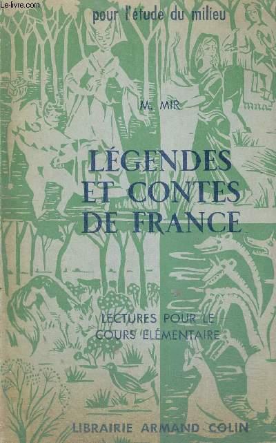 LEGENDES ET CONTES DE FRANCE - LECTURES POUR LE COURS ELEMENTAIRE - POUR L'ETUDE DU MILIEU...