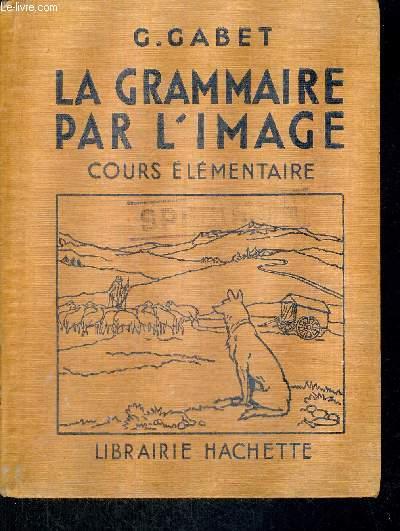 LA GRAMMAIRE PAR L'IMAGE - COURS ELEMENTAIRE