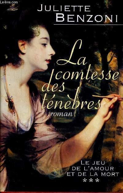 LA COMTESSE DES TENEBRES - TOME 3 - LE JEU DE L'AMOUR ET DE LA MORT