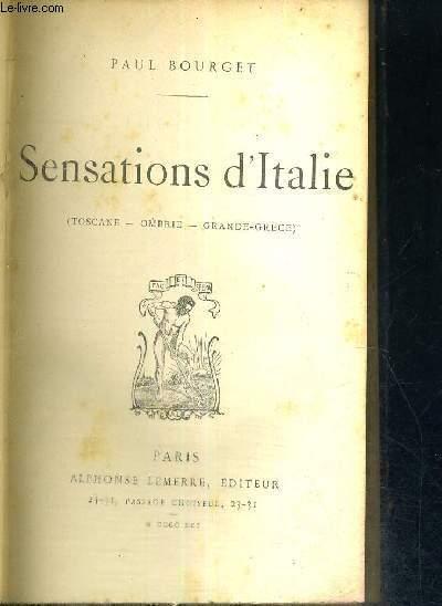 SENSATIONS D ITALIE - TOSCANE - OMBRIE - GRANDE GRECE
