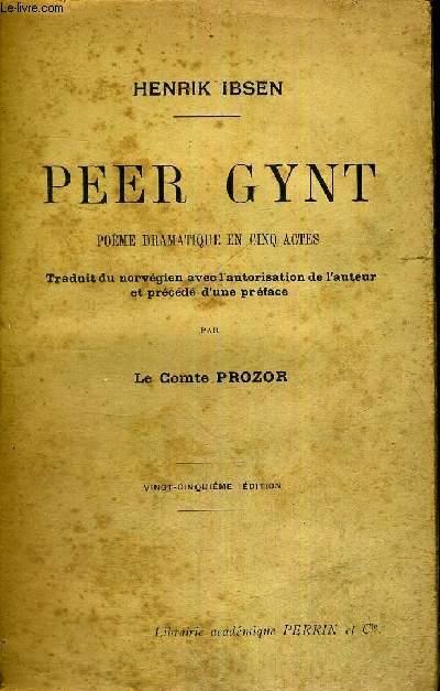 PEER GYNT - POEME DRAMATIQUE EN CINQ ACTES