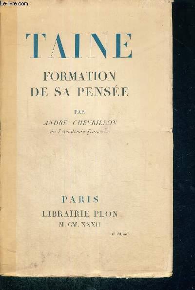 TAINE - FORMATION DE SA PENSEE - 6E EDITION