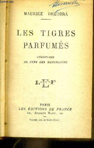 LES TIGRES PARFUMES - AVENTURE AU PAYS DES MAHARAJAHS