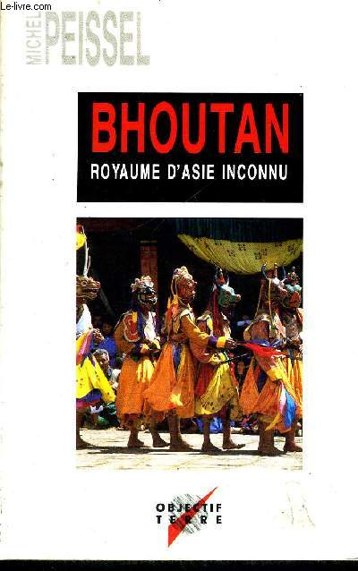 BHOUTAN - ROYAUME D'ASIE INCONNU - OBJECTIF TERRE
