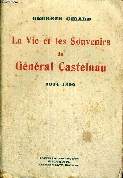LA VIE ET LES SOUVENIRS DU GENERAL CASTELNAU - 1814-1890 - NOUVELLE COLLECTION HISTORIQUE