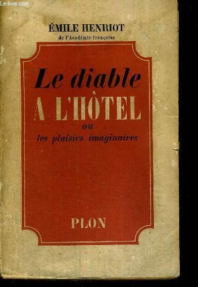 LE DIABLE A L'HOTEL - OU LES PLAISIRS IMAGINAIRES