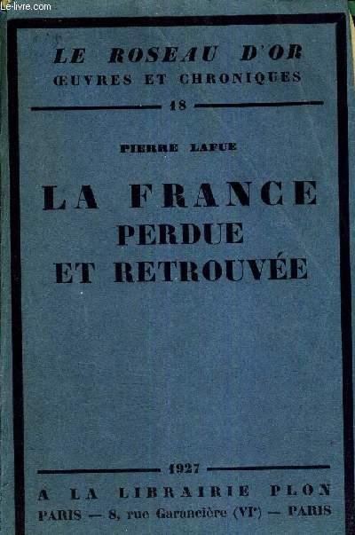 LA FRANCE PERDUE ET RETROUVEE - LE ROSEAU D'OR N°18 - EXEMPLAIRE N°2174