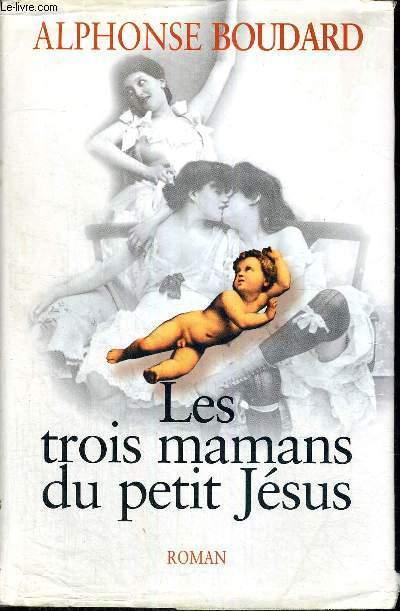 LES TROIS MAMANS DU PETIT JESUS