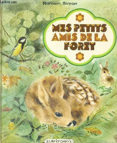 MES PETITS AMIS DE LA FORET