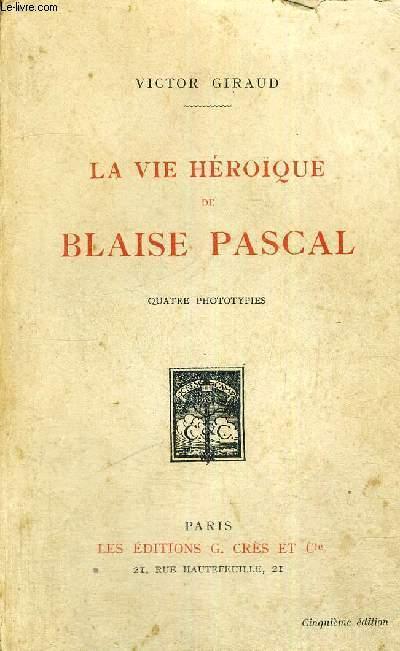 LA VIE HEROIQUE DE BLAISE PASCAL