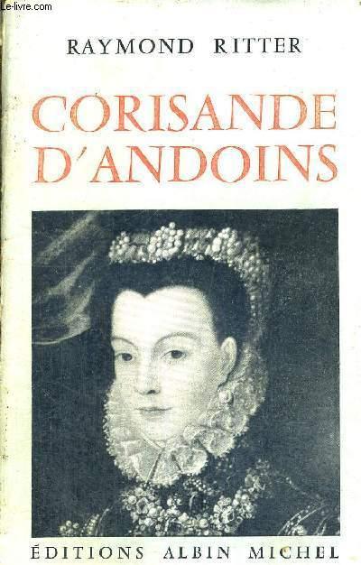 UNE DAME DE CHEVALERIE - CORISANDE D'ANDOINS - COMTESSE DE GUICHE