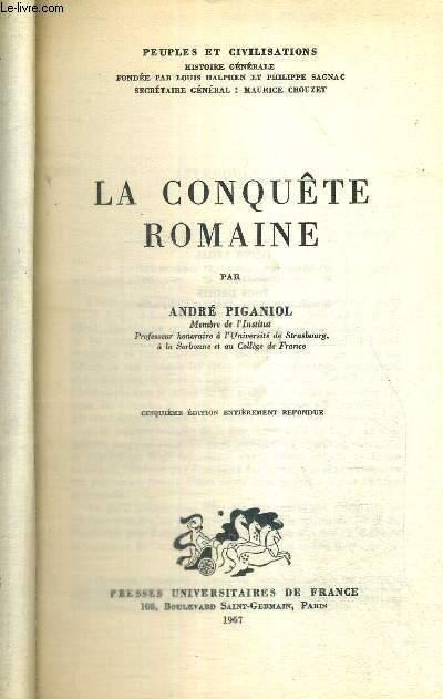 LA CONQUETE ROMAINE - PEUPLES ET CIVILISATIONS - 5EME EDITION ENTIEREMENT REFONDUE