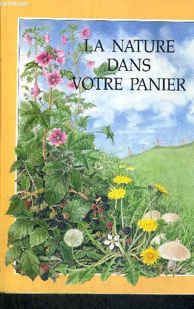 LA NATURE DANS VOTRE PANIER - LES PLANTES SAUVAGES COMESTIBLES