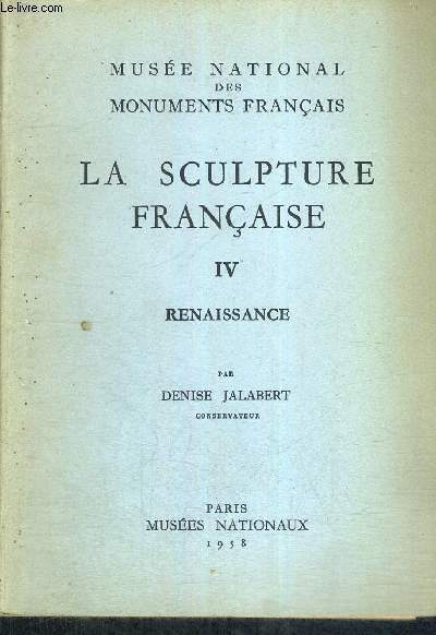 LA SCULPTURE FRANCAISE - TOME 4 - RENAISSANCE