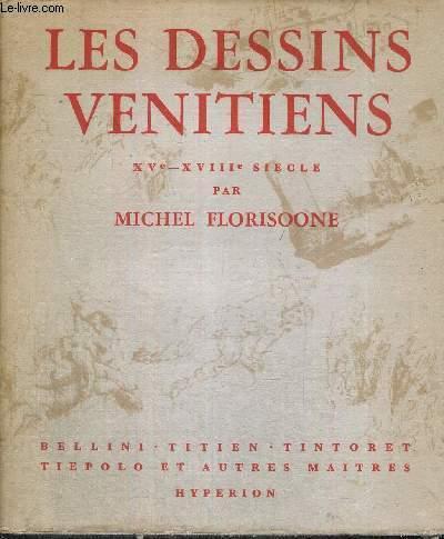 LES DESSINS VENITIENS - XV E - XVIII E SIECLE