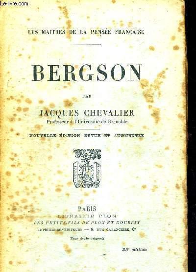 BERGSON - NOUVELLE EDITION REVUE ET AUGMENTEE - LES MAITRES DE LA PENSEE FRANCAISE